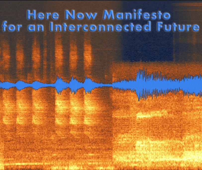 Here Now Manifesto